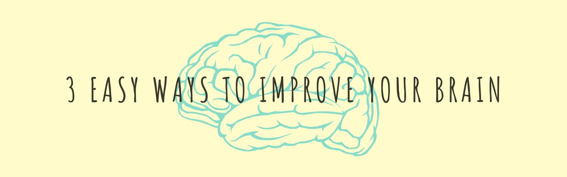 3 Easy Ways to Improve your brain
